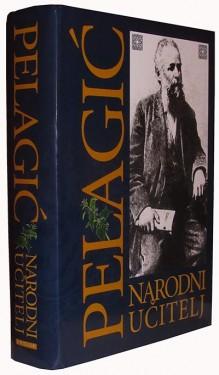Knjiga Pelagić - narodni učitelj - autor Vasa Pelagić