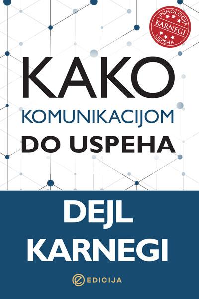 Kako komunikacijom do uspeha- autor Dejl Karnegi prednja korica