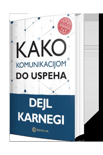 Kako komunikacijom do uspeha- autor Dejl Karnegi