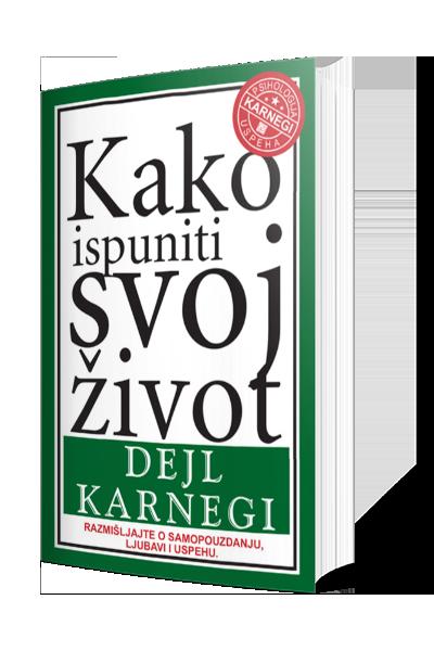 Knjiga Kako ispuniti svoj život - autor Dejl Karnegi