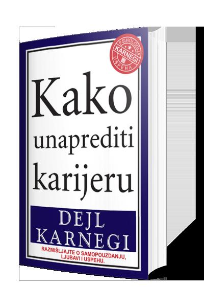 Knjiga Kako unaprediti karijeru - autor Dejl Karnegi