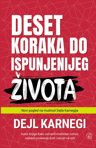 Knjiga Deset koraka do ispunjenijeg života - autor Dejl Karnegi - Prednja korica