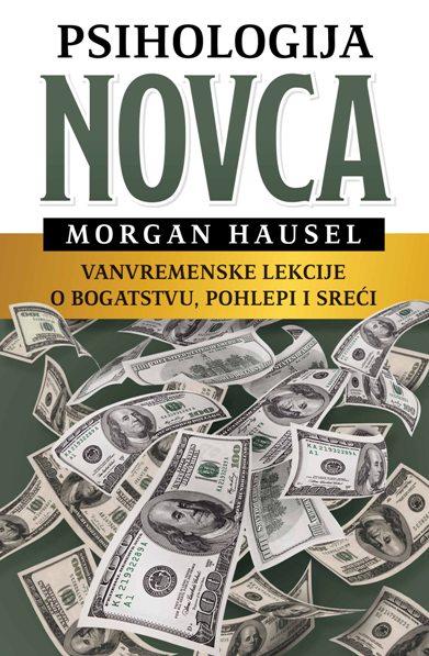Knjiga Psihologija novca - autor Morgan Hausel
