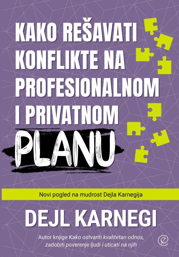 Knjiga Kako rešavati konflikte na profesionalnom i privatnom planu - autor Dejl Karnegi - prednja korica