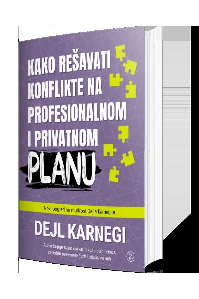 Knjiga Kako rešavati konflikte na profesionalnom i privatnom planu - autor Dejl Karnegi