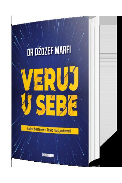 Knjiga Veruj u sebe - autor Džozef Marfi