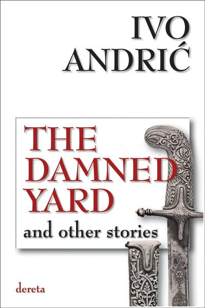 The Damned Yard and other stories - autor Ivo Andrić